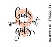 girls need to support girls.... | Shutterstock .eps vector #570321451