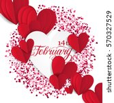 happy valentines day romantic... | Shutterstock .eps vector #570327529