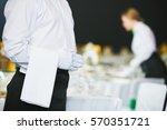 catering service. waiter on... | Shutterstock . vector #570351721