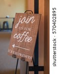 sign reads join us for coffee ...   Shutterstock . vector #570402895