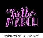 hello march. handwritten... | Shutterstock .eps vector #570420979