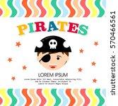 kid in pirate costume poster.... | Shutterstock .eps vector #570466561