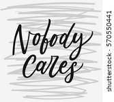 nobody cares. sarcasm quote on... | Shutterstock .eps vector #570550441