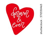 forever and ever. i heart you.... | Shutterstock .eps vector #570550465