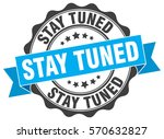stay tuned. stamp. sticker....   Shutterstock .eps vector #570632827