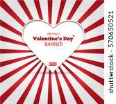 valentine's day background...   Shutterstock .eps vector #570650521