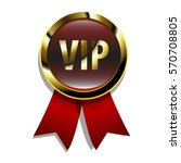 gold vip badge with red ribbon... | Shutterstock .eps vector #570708805