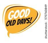 good old days retro cartoon...   Shutterstock .eps vector #570760849