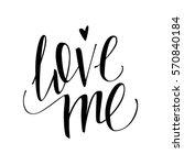 love me. vector lettering.  | Shutterstock .eps vector #570840184