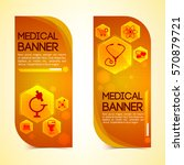 medical vertical banners set... | Shutterstock .eps vector #570879721