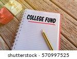 Word College Fund Written On A...