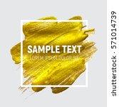 gold paint glittering textured... | Shutterstock .eps vector #571014739