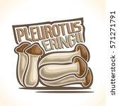 vector logo pleurotus eryngii... | Shutterstock .eps vector #571271791
