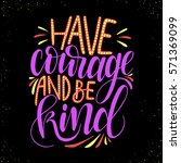 have courage and be kind... | Shutterstock .eps vector #571369099