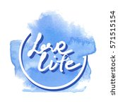 love life hand writing on the... | Shutterstock .eps vector #571515154