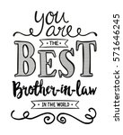 you are the best brother in law ... | Shutterstock .eps vector #571646245