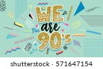 we are 90's. memphis style... | Shutterstock .eps vector #571647154