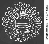best burgers in town. chalk... | Shutterstock .eps vector #571745851