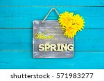 Welcome Spring Sign With Yello...