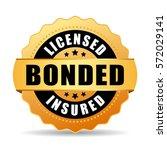 licensed bonded insured vector... | Shutterstock .eps vector #572029141