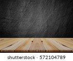 pine wood top on black slate... | Shutterstock . vector #572104789