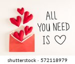 all you need is love message... | Shutterstock . vector #572118979
