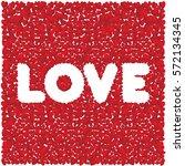love happy valentines day   Shutterstock .eps vector #572134345