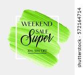 sale super weekend sign over... | Shutterstock .eps vector #572164714