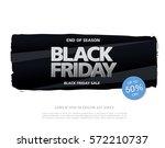 black friday sale banner  brush ... | Shutterstock .eps vector #572210737