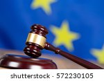 judge hammer with european flag ... | Shutterstock . vector #572230105