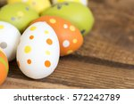 hand painted easter eggs on the ... | Shutterstock . vector #572242789