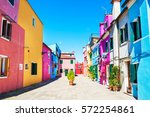 colorful houses in burano... | Shutterstock . vector #572254861