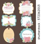 cute frame set with flowers and ... | Shutterstock .eps vector #572362015