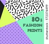 trendy pattern in 80s style for ... | Shutterstock . vector #572376499