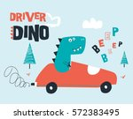 driver dinosaur illustration... | Shutterstock .eps vector #572383495