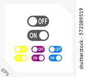 on off switch icon vector set   Shutterstock .eps vector #572389519
