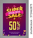super sale flyer  poster ... | Shutterstock .eps vector #572462875