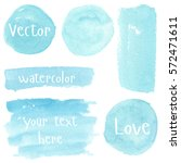 set of watercolor stain. spots... | Shutterstock .eps vector #572471611