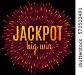 jackpot big win advertisement... | Shutterstock .eps vector #572522491