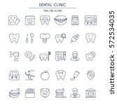 dental clinic thin line icons... | Shutterstock .eps vector #572534035