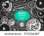 indian cuisine top view frame.... | Shutterstock .eps vector #572536387