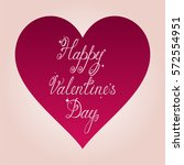 happy valentine's day... | Shutterstock .eps vector #572554951