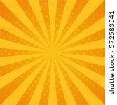 retro rays comic yellow... | Shutterstock .eps vector #572583541