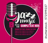 poster for a concert of jazz... | Shutterstock .eps vector #572599237