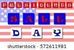 presidents day sale special... | Shutterstock .eps vector #572611981