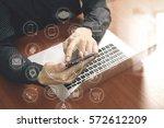 top view business man hand... | Shutterstock . vector #572612209