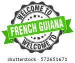 french guiana. welcome to... | Shutterstock .eps vector #572651671