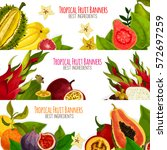 fruit banners of exotic fruits... | Shutterstock .eps vector #572697259