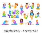 kids doing yoga exercises. yoga ... | Shutterstock .eps vector #572697637
