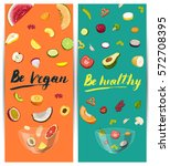 be vegan  be healthy flyer... | Shutterstock .eps vector #572708395